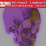 Michael Lambart Strahlende Teile (4-Track Maxi-Single)