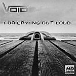 Void For Crying Out Loud Ep