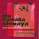 Robert Gass & On Wings Of Song Om Namaha Shivaya/Om