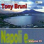 Tony Bruni Napoli E...tony Bruni, Vol. 15