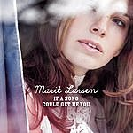 Marit Larsen If A Song Could Get Me You (Single)