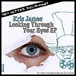 Kris James Looking Through Your Eyes (3-Track Maxi-Single)