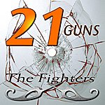The Fighters 21 Guns (2-Track Single)