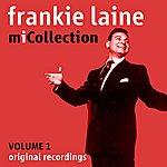Frankie Laine Mi Collection - Volume 1 (Digitally Remastered)
