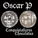 Oscar P Conquistadores Chocolates (8-Track Maxi-Single)