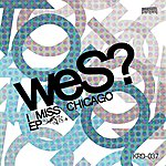Wes I Miss Chicago - Ep