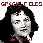 Gracie Fields Heart And Soul