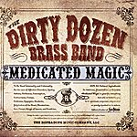 The Dirty Dozen Brass Band Medicated Magic