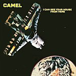 Camel I Can See Your House From Here (Expanded Edition)