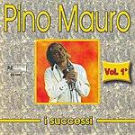 Pino Mauro I Successi di Pino Mauro, Vol. 1