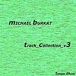 Michael Burkat Track Collection V3
