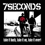 7 Seconds Take It Back, Take It On, Take It Over!