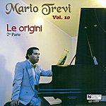 Mario Trevi Le Origini, Parte 2