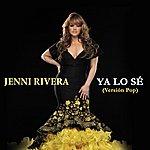 Jenni Rivera Ya Lo Sé (Versión Pop)