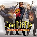 Joe Diffie Life's So Funny