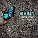 Sivion Here We Go & Sivion For President