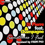 Champagne Sometimes I Feel (From P60 Remix)