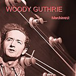 Woody Guthrie The Machinest