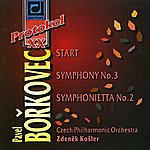 Zdenek Kosler Borkovec: Start, Symphony No. 3 & Symphonietta No. 2