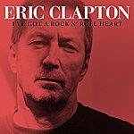Eric Clapton I've Got A Rock 'N' Roll Heart