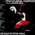 Crystal Method Drown In The Now (7-Track Maxi-Single)