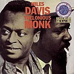 Thelonious Monk Miles Davis & Thelonious Monk Live At Newport 1958 & 1963