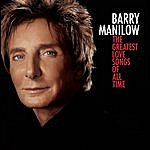 Barry Manilow The Greatest Love Songs Of All Time