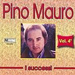 Pino Mauro I Successi di Pino Mauro, Vol. 4
