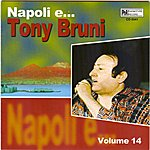 Tony Bruni Napoli E....tony Bruni, Vol. 14