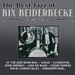 Bix Beiderbecke The Best Jazz Of Bix Beiderbecke