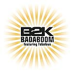 B2K Badaboom (Single)(Featuring Fabolous)