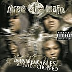 Three 6 Mafia Da Unbreakables: Screwed & Chopped