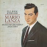 Mario Lanza I'll Walk With God: Songs Of Devotion And Love