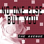 Avenue No One Else But You