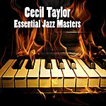 Cecil Taylor Essential Jazz Masters