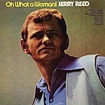 Jerry Reed Oh What A Woman