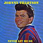 Johnny Tillotson Never Let Me Go (EP)