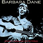 Barbara Dane Anthology Of American Folk Songs / Livin' With The Blues
