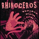 Rhinoceros They Are Coming For Me