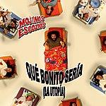 Mojinos Escozios Que Bonito Seria (La Utopia) (Single)