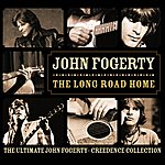 John Fogerty The Long Road Home - The Ultimate John Fogerty - Creedance Collection