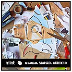 Mint Glued, Stapled, Remixed