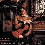 Karine Polwart This Earthly Spell (Expanded Edition)