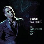 Maxwell Bad Habits - The Unadulterated Debauchery Remix Box (3-Track Maxi-Single)