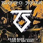 Twisted Sister Club Daze - Volume 2