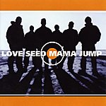 Love Seed Mama Jump Love Seed Mama Jump