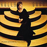 Holly Dunn Life And Love And All The Stages