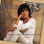 Holly Dunn Leave One Bridge Standing