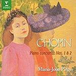 Maria João Pires Chopin : Piano Concertos Nos 1 & 2