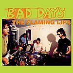 The Flaming Lips Bad Days (7-Track Maxi-Single)